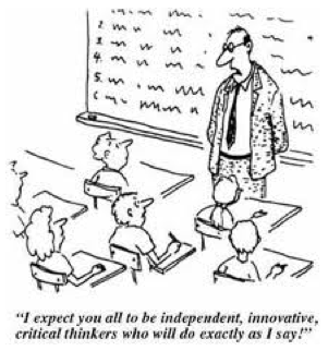 "Cartoon, ""I expect you all to be independent, innovative, critical thinkers who will do exactly as I say."""
